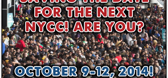 New York Comic-Con 2014 Dates Announced – October 9th-12th