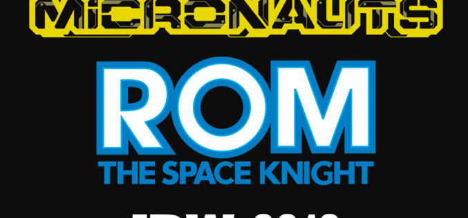 SDCC 2015 – IDW Announces The Return Of Hasbro's Micronauts & ROM Franchises