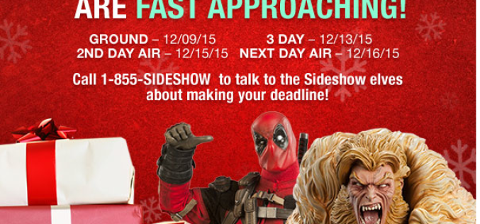 Sideshow Collectibles Holiday 2015 Shipping Deadline