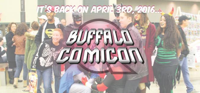 Buffalo Comicon Returns On April 3rd, 2016