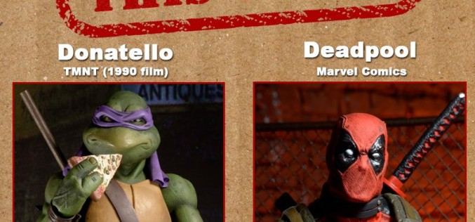 NECA Toys Shipping This Week: Teenage Mutant Ninja Turtles & Marvel's Deadpool 1/4″ Scale Figures